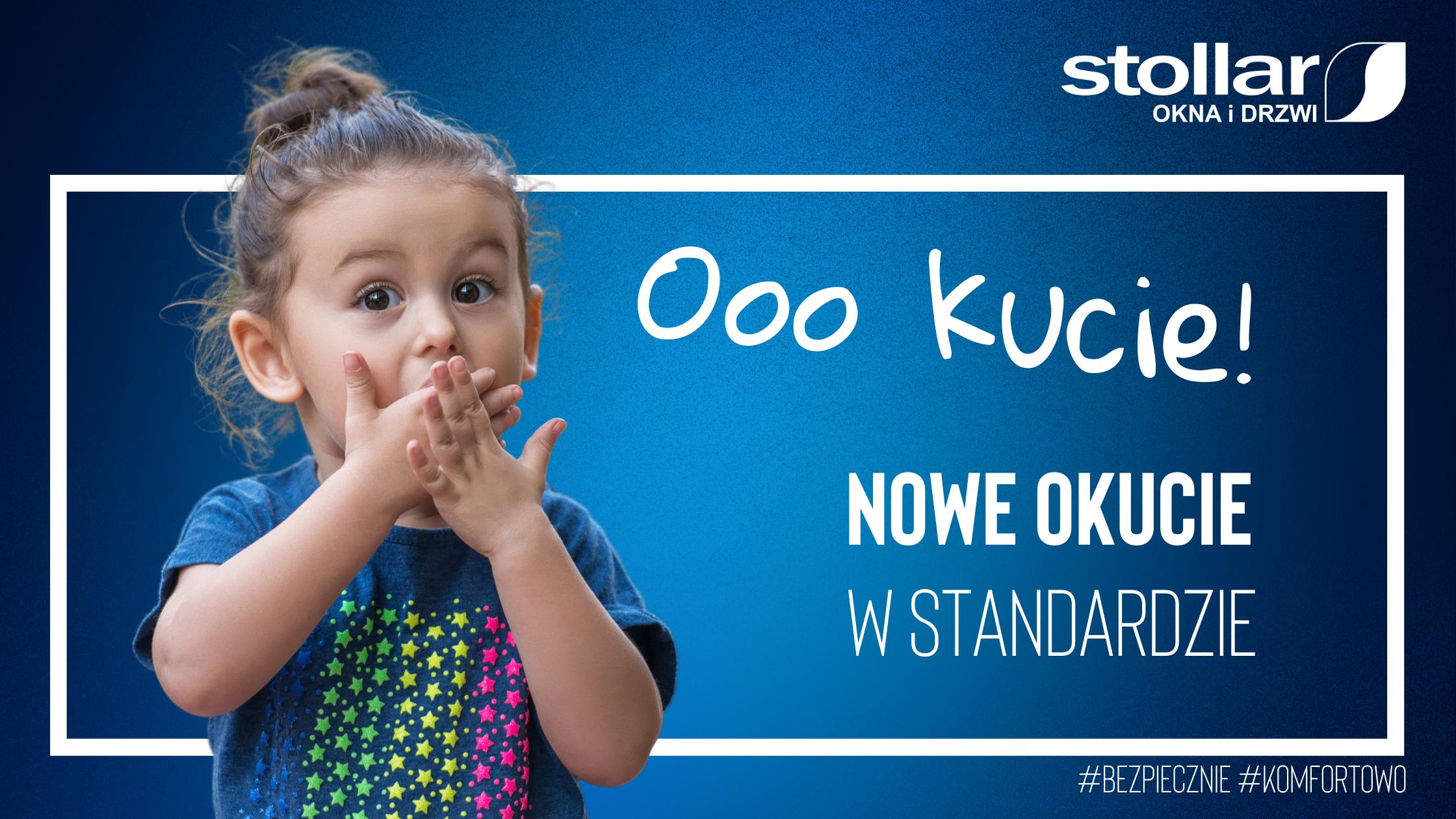Bezpieczeństwo, nowoczesna forma, dziecinnie proste użytkowanie – czyli Nowy Standard Okuć produktów marki STOLLAR!